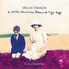 Dylan Thomas: A Child's Christmas, Poems and Tiger Eggs by Cerys Matthews (CD, Oct-2014, 2 Discs, Marvels of the Universe)