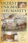 The Oldest Enigma of Humanity: The Key to the Mystery of the Paleolithic Cave Paintings by Jean-Jacques Lefrere, Bertrand David (Hardback, 2014)