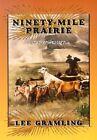 Ninety-Mile Prairie by Lee Gramling (Paperback / softback, 2002)