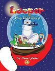 Looper: Stop Child Abuse by Dawn Fuller (Paperback, 2013)