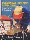Soldering, Brazing & Welding: A Manual of Techniques by Derek Pritchard (Paperback, 2001)