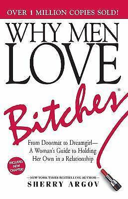 Sherry Argov - Why Men Love Bitches (2002) - New - Trade Paper (Paperback)