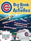 Chicago Cubs: The Big Book of Activities by Peg Connery-Boyd (Paperback / softback, 2016)