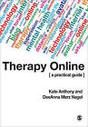 Therapy Online: A Practical Guide by Kate Anthony, DeeAnna Merz Nagel (Paperback, 2009)