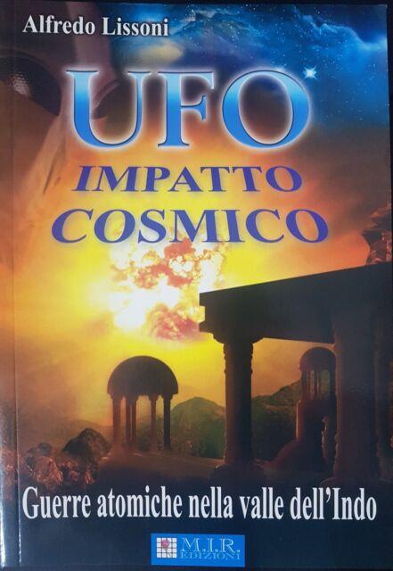 UFO IMPATTO COSMICO - Alfredo Lissoni 2004 - M.I.R. Edizioni