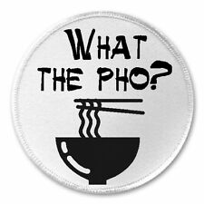 """What The Pho? - 3"""" Sew / Iron On Patch Noodles Soup Funny Joke Humor Vietnamese"""