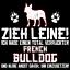 French-Bulldog-Zieh-Leine-Herren-T-Shirt-Spruch-Hund-Franzoesische-Bulldogge-Cool