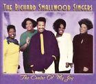 The Center of My Joy by Richard Smallwood (CD, Aug-2007, Shanachie Records)