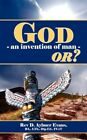 God an Invention of Man or 9781425992613 Paperback P H