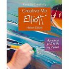 Creative Me!: Keys to Creativity by Helen Elliott (Paperback, 2016)