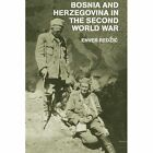 Bosnia and Herzegovina in the Second World War by Enver Redzic, Robert J. Donia (Paperback, 2012)