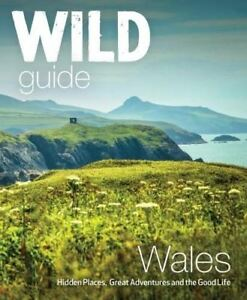 Wild-Guide-Wales-and-Marches-The-good-life-in-Wales-by-Daniel-Start