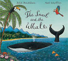 The Snail and the Whale by Julia Donaldson (Board book, 2006)