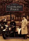 Cleveland Police by The Cleveland Police Historical Society (Paperback / softback, 2005)