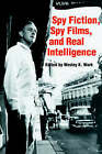 Spy Fiction, Spy Films and Real Intelligence by Taylor & Francis Ltd (Hardback, 1991)