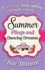 Summer Flings and Dancing Dreams by Sue Watson (Paperback / softback, 2015)