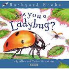 Are You a Ladybug? by Judy Allen (Hardback, 2003)