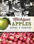 Michigan Apples: History & Tradition by Sharon Kegerreis (Paperback / softback, 2015)