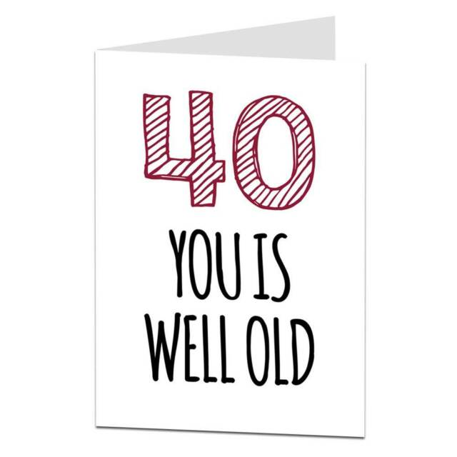 40th Birthday Card Funny Humour Cheeky Age Joke 40 Brother Sister Wife Husband