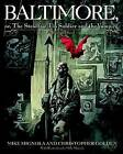 Baltimore: Or, the Steadfast Tin Soldier and the Vampire by Christopher Golden, Mike Mignola (Hardback, 2007)