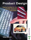 Product Design: Practical Methods for the Systematic Development of New Products by Mike Baxter (Paperback, 1995)