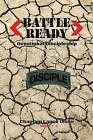 Battle Ready: Devotional Discipleship: Spiritual Training for the Soldier of the Cross by Chaplain Lance Dixon (Paperback / softback, 2015)