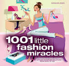 1001 Little Fashion Miracles by Caroline Jones, Fiona Wright (Paperback, 2008)