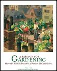 A Passion for Gardening by Twigs Way (Hardback, 2015)