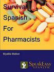 Survival Spanish for Pharmacists by Myelita Melton (Paperback / softback, 2006)