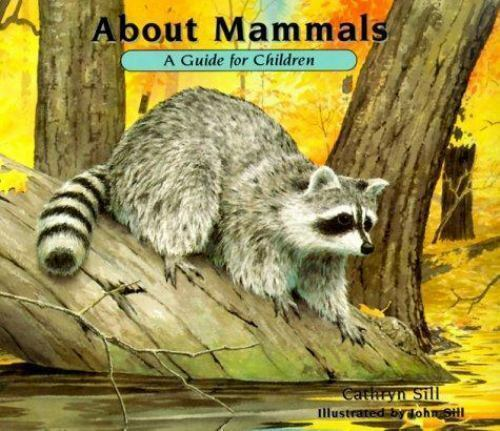 About Mammals: A Guide for Children (The About Series) by Sill, Cathryn