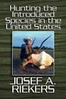 Hunting The Introduced Species in The United States 9781448988655 Riekers