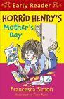 Horrid Henry's Mother's Day by Francesca Simon (Paperback, 2015)