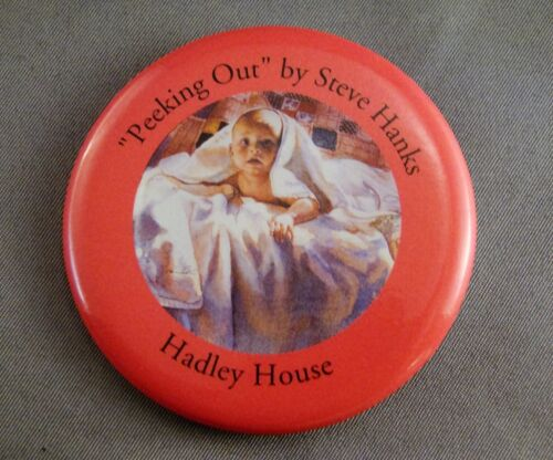 "/""PEEKING OUT/"" by STEVE HANKS Hadley House 3/"" Promotional Art Pin Pinback Button"