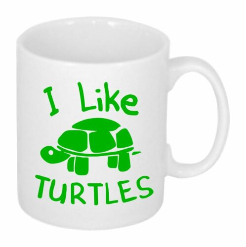 I Like Turtles Fun Slogan Printed On a Coffee Mug Tea Holiday Birthday Gift Idea