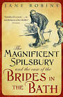The Magnificent Spilsbury and the Case of the Brides in the Bath by Jane Robins (Paperback, 2011)