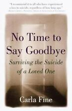 No Time to Say Goodbye: Surviving The Suicide Of A Loved One by Carla Fine