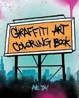 Graffiti Coloring Book by Aye Jay Morano (Paperback, 2011)