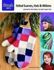 Felted Scarves, Hats & Mittens  : Favorite Patterns to Knit and Felt by Kathleen Taylor (Paperback, 2014)