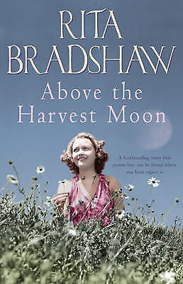 1 of 1 - Bradshaw, Rita, Above The Harvest Moon: Love can be found where you least expect