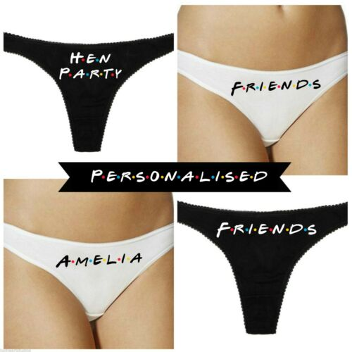 FRIENDS STYLE PERSONALISED THONG KNICKERS NOVELTY WEDDING HEN PARTY TV SHOW