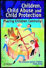 Children, Child Abuse and Child Protection: Placing Children Centrally by The Violence Against Children Study Group (Paperback, 1999)
