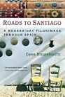 Roads to Santiago: A Modern Day Pilgrimage through Spain by Cees Nooteboom (Paperback, 2000)