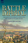 Battle Imperial: The Campaigns in Germany & France for the Defeat of Napoleon 1813-1814 by Charles William Vane (Hardback, 2008)