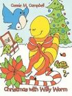 Christmas with Willy Worm by Connie M Campbell (Paperback / softback, 2015)
