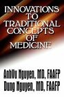 Innovations to Traditional Concepts of Medicine 9781448951468 Paperback 2010