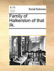 Family of Halkerston of That Ilk. by Multiple Contributors (Paperback / softback, 2010)