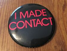 I Made Contact Movie Promo Pin Back Vintage
