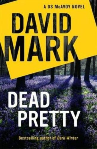1 of 1 - Dead Pretty: From the Richard & Judy bestselling author (DS McAvoy), Mark, David
