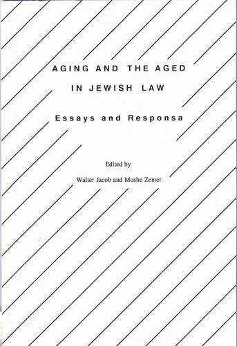 Aging and the Aged in Jewish Law : Essays and Responsa Paperback Walter Jacob