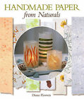 Handmade Paper from Naturals by Diane D. Flowers (Hardback, 2009)